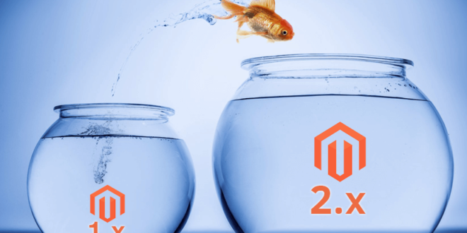 Why and when you should upgrade your website to Magento 2.x version?
